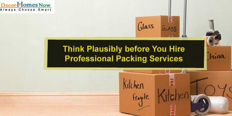 Think Plausibly before You Hire Professional Packing Services