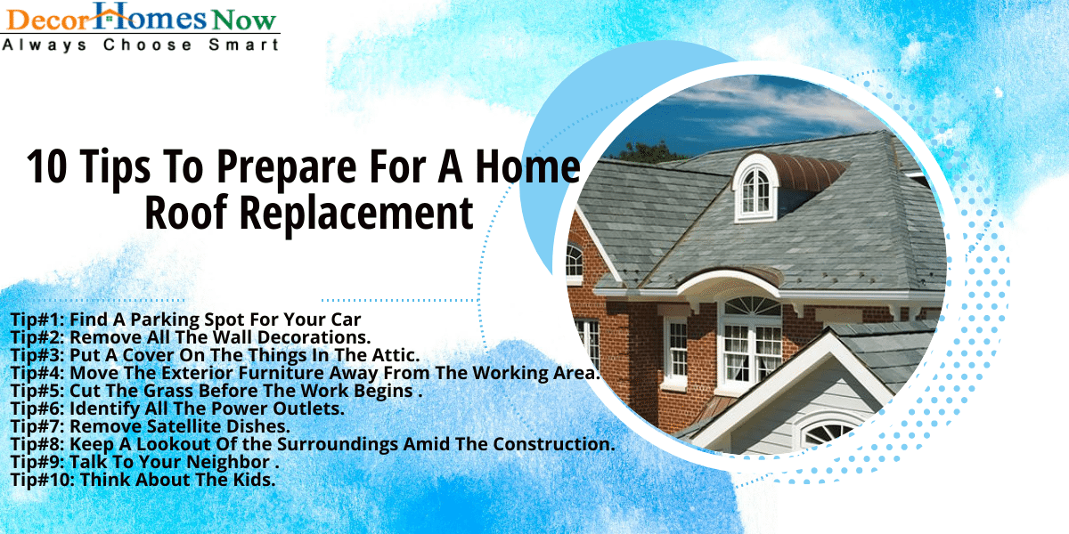 10 Tips To Prepare For A Home Roof Replacement