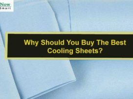 Why Should You Buy The Best Cooling Sheets?